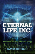 Eternal Life Inc.: Book One of The King of the Dead Trilogy 9781782795698
