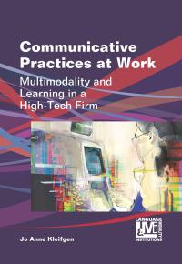Communicative Practices at Work              by             Dr. Jo Anne Kleifgen