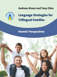 Language Strategies for Trilingual Families              by             Dr. Andreas Braun; Prof. Tony Cline