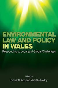 Environmental Law and Policy in Wales              by             Patrick Bishop