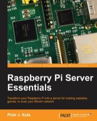 Raspberry Pi Server Essentials              by             Kula  Piotr J.
