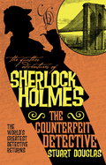 The Further Adventures of Sherlock Holmes - The Counterfeit Detective 9781783299263