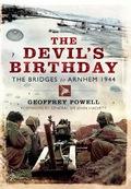 The Devil's Birthday: The Bridges to Arnhem 1944 9781783375943