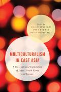 Multiculturalism in East Asia 9781783484997