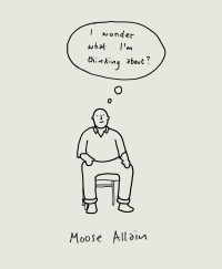 I Wonder What I'm Thinking About?              by             Moose Allain