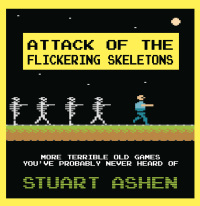 Attack of the Flickering Skeletons              by             Stuart Ashen