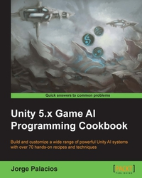 Unity 5.x Game AI Programming Cookbook              by             Jorge Palacios