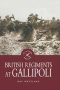 British Regiments at Gallipoli 9781783833504