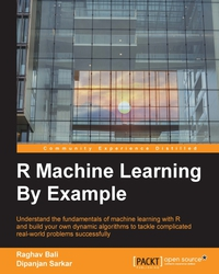 R Machine Learning By Example              by             Raghav Bali