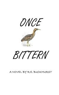 Once Bittern              by             R. E. Buckhurst