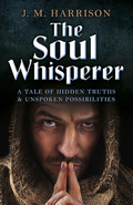 The Soul Whisperer: A Tale of Hidden Truths and Unspoken Possibilities 9781785352478