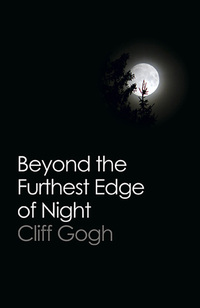 Beyond the Furthest Edge of Night              by             Cliff Gogh