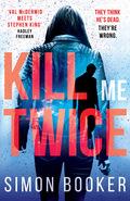 Kill Me Twice 9781785760792