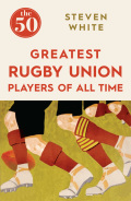 The 50 Greatest Rugby Union Players of All Time 9781785780271