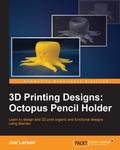 3D Printing Designs: Octopus Pencil Holder 9781785887437