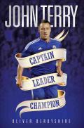 John Terry: Captain, Leader, Legend 9781786062444