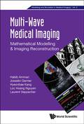 Multi-wave Medical Imaging: Mathematical Modelling And Imaging Reconstruction 9781786342263