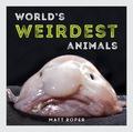 World's Weirdest Animals 9781786854827