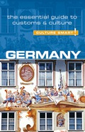 Germany - Culture Smart!: The Essential Guide to Customs & Culture 9781787020719