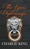 The Lyons Orphanage 9781787193550