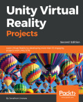 Unity Virtual Reality Projects 9781788477185