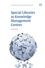 """Special Libraries as Knowledge Management Centres"" (9781843346135)"