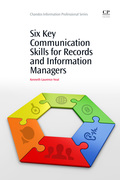 Six Key Communication Skills for Records and Information Managers 9781843347828
