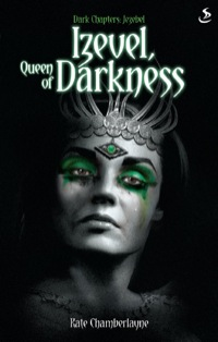 Izevel, Queen of Darkness              by             Kate Chamberlayne