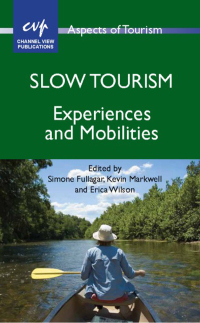 Slow Tourism              by             Dr. Simone Fullagar