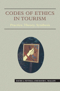 Codes of Ethics in Tourism              by             Dr. David A. Fennell; David Malloy