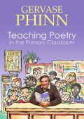 Teaching Poetry in the Primary Classroom 9781845903756