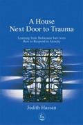 A House Next Door to Trauma 9781846421914