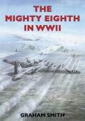 The Mighty Eighth in WWII 9781846748905