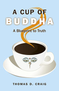 A Cup of Buddha: A Blueprint to Truth 9781846948855