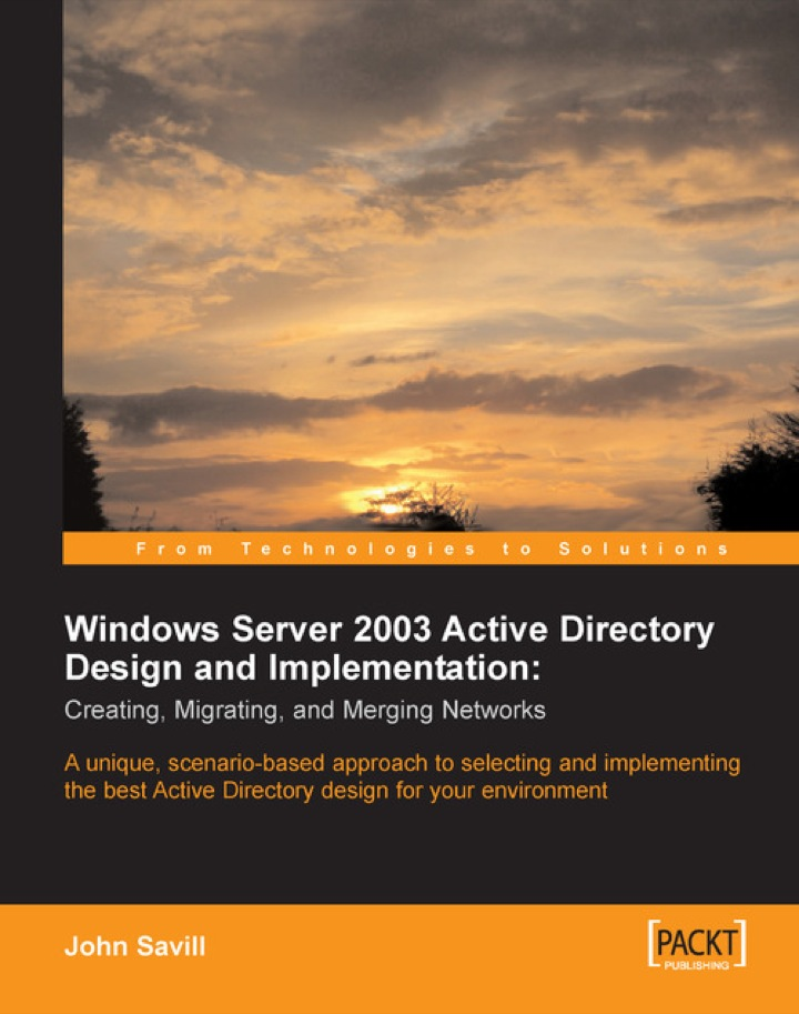 Windows Server 2003 Active Directory Design and Implementation: Creating, Migrating, and Merging Networks