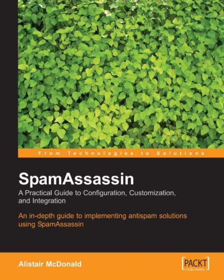 SpamAssassin: A Practical Guide to Configuration, Customization, and Integration