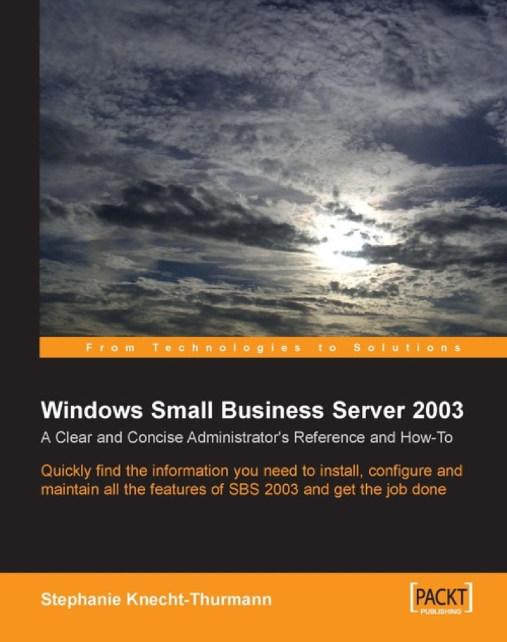 Windows Small Business Server 2003: A Clear and Concise Administrator's Reference and How-To