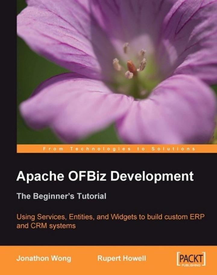 Apache OFBiz Development: The Beginner's Tutorial