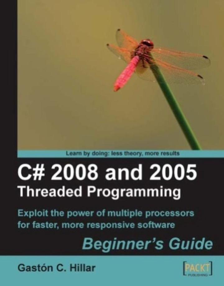 C# 2008 and 2005 Threaded Programming: Beginner's Guide