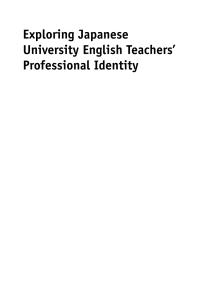 Exploring Japanese University English Teachers' Professional Identity              by             Diane Hawley Nagatomo