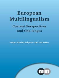 European Multilingualism              by             Dr. Rosita Rindler Schjerve; Eva Vetter