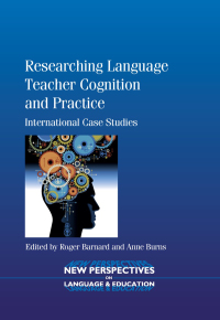 Researching Language Teacher Cognition and Practice              by             Roger Barnard
