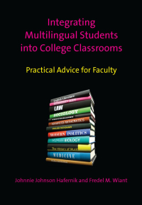 Integrating Multilingual Students into College Classrooms              by             Johnnie Johnson Hafernik; Fredel M. Wiant