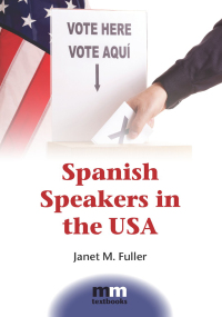Spanish Speakers in the USA              by             Janet M. Fuller