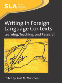 Writing in Foreign Language Contexts              by             Rosa Manchón