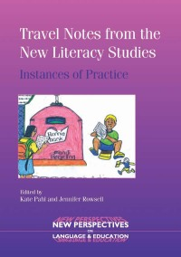 Travel Notes from the New Literacy Studies              by             Kate Pahl