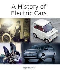 History of Electric Cars              by             Nigel Burton