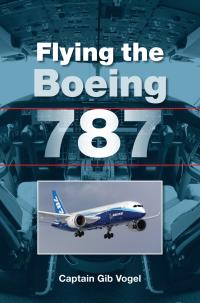 Flying the Boeing 787              by             Gib Vogel