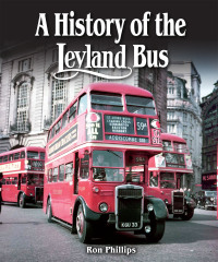 History of the Leyland Bus              by             Ron Phillips