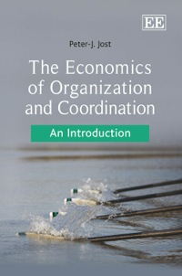 The Economics of Organization and Coordination              by             Peter-J Jost